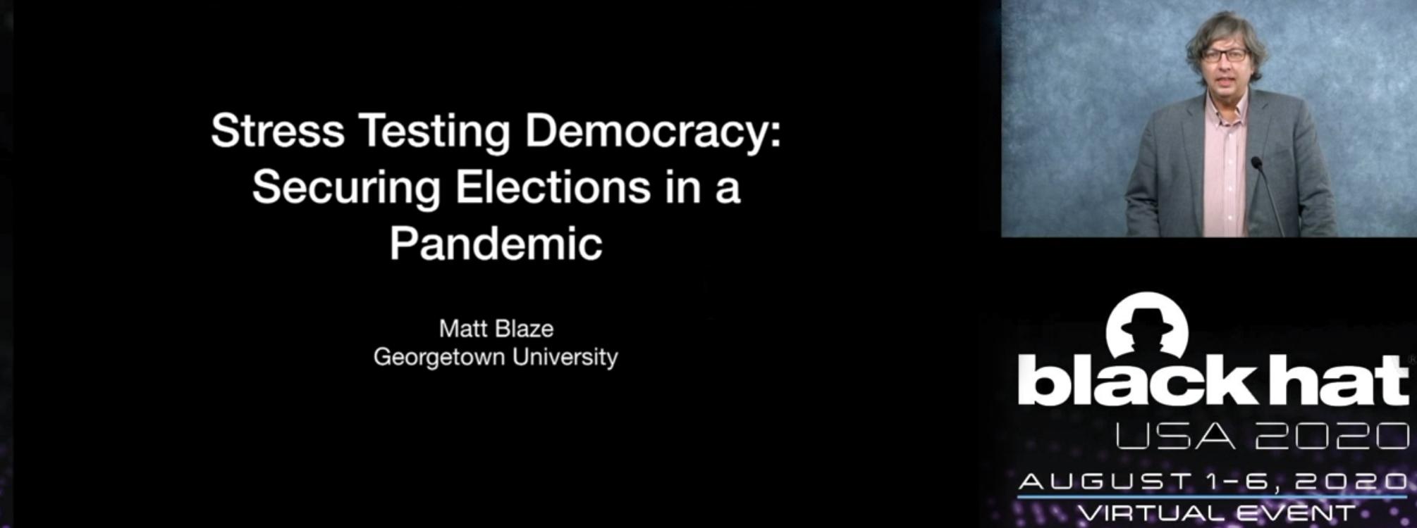 Stress Testing Democracy at Black Hat 2020