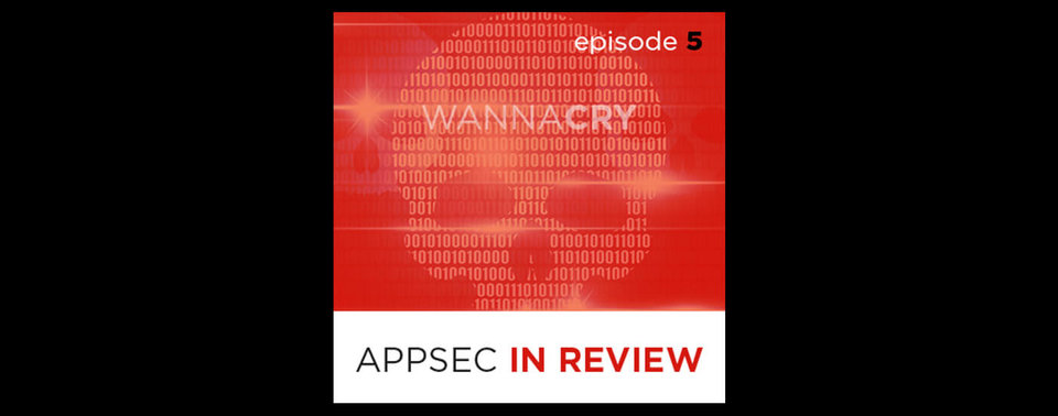 WannaCry Podcast CA Veracode