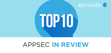 AppSec in Review EP6: The OWASP Top 10 List Update: What You Need to Know