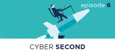 Cyber Second EP6: Components, Increasing Speed and Risk