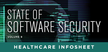 State of Software Security Volume 9 Healthcare Infosheet
