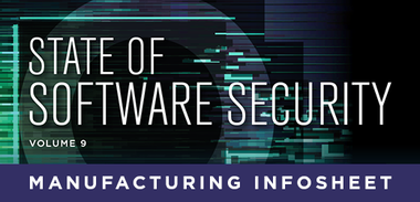 State of Software Security Volume 9 Manufacturing